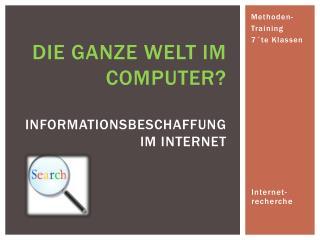 Die Ganze Welt im Computer? Informationsbeschaffung im Internet