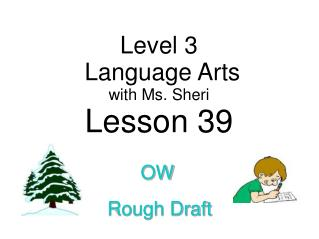 Level 3  Language Arts with  Ms. Sheri Lesson 39