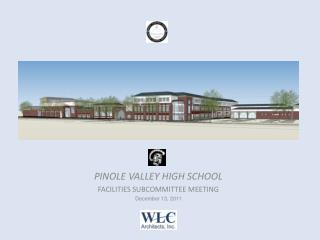PINOLE VALLEY HIGH SCHOOL FACILITIES SUBCOMMITTEE MEETING December 13, 2011