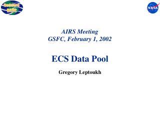 AIRS Meeting GSFC, February 1, 2002 ECS Data Pool