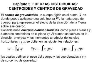 El  centro de gravedad  de un cuerpo rígido es el punto  G   en