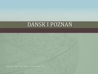 Dansk  i Pozna ń