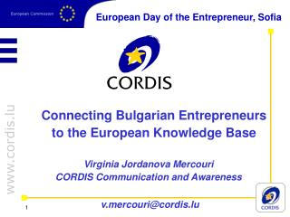 Connecting Bulgarian Entrepreneurs to the European Knowledge Base Virginia Jordanova Mercouri