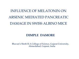 INFLUENCE OF MELATONIN ON ARSENIC MEDIATED PANCREATIC DAMAGE IN SWISS ALBINO MICE