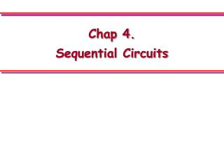 Chap 4.  Sequential Circuits