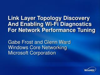 Link Layer Topology Discovery And Enabling Wi-Fi Diagnostics For Network Performance Tuning
