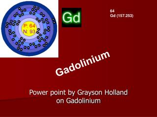 Power point by Grayson Holland on Gadolinium