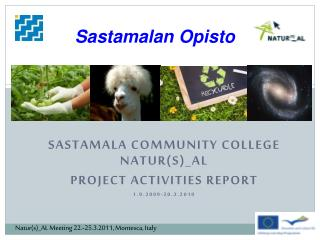 Sastamala Community  College  Natur(S)_AL Project  Activities  Report  1.9.2009-20.3.2010