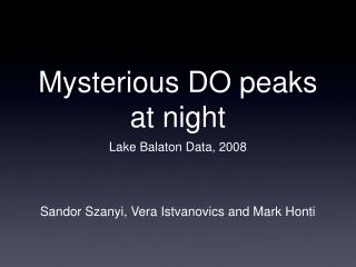 Mysterious DO peaks at night