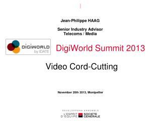 DigiWorld  Summit 2013  Video Cord-Cutting