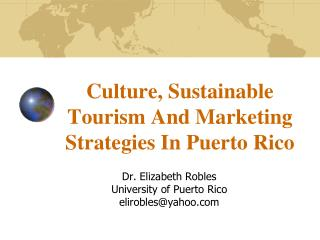Culture, Sustainable Tourism And Marketing Strategies In Puerto Rico