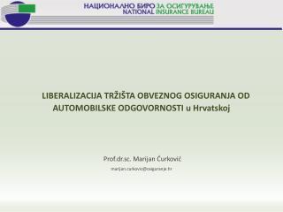 LIBERALIZACIJA TRŽIŠTA OBVEZNOG OSIGURANJA OD AUTOMOBILSKE ODGOVORNOSTI  u Hrvatskoj
