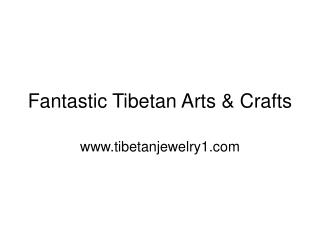 Fantastic Tibetan Arts & Crafts