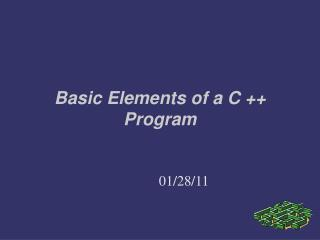 Basic Elements of a C ++ Program