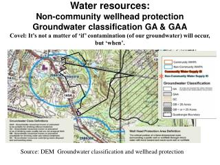 Source: DEM  Groundwater classification and wellhead protection  areas