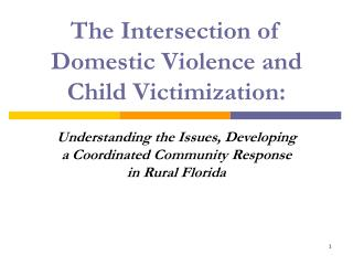 The Intersection of Domestic Violence and Child Victimization: