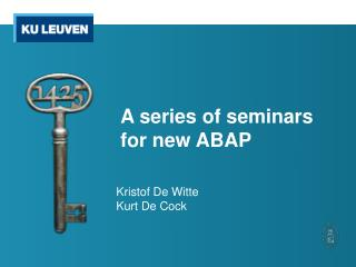 A  series of seminars for new ABAP