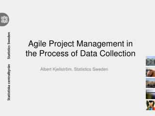 Agile P roject  M anagement in the Process  of  Data Collection