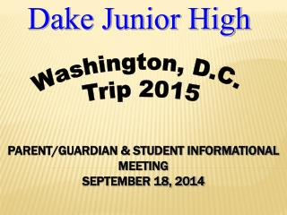 PARENT/GUARDIAN & STUDENT INFORMATIONAL MEETING SEPTEMBER 18, 2014