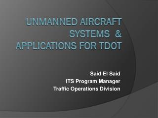 Unmanned Aircraft Systems  & Applications for TDOT
