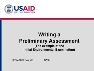 Writing a  Preliminary Assessment The example of the  Initial Environmental Examination