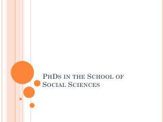 PhDs in the School of Social Sciences