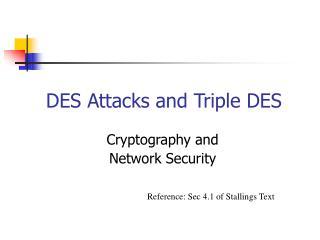 DES Attacks and Triple DES