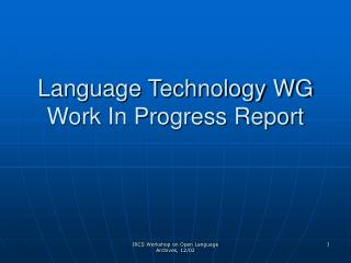 Language Technology WG Work In Progress Report