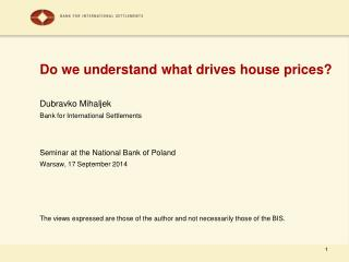 Do we understand what drives house prices?