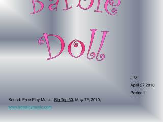 J.M.  April 27,2010 Period 1