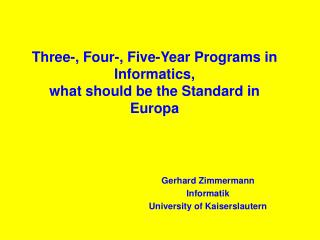 Three-, Four-, Five-Year Programs in Informatics, what should be the Standard in Europa