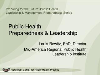 Public Health  Preparedness & Leadership