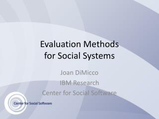 Evaluation Methods  for Social Systems