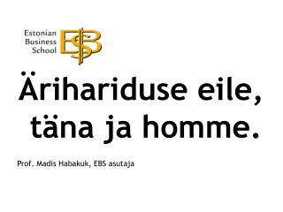 Prof. Madis Habakuk, EBS asutaja