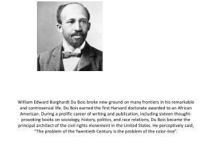 William Edward Burghardt Du Bois broke new ground
