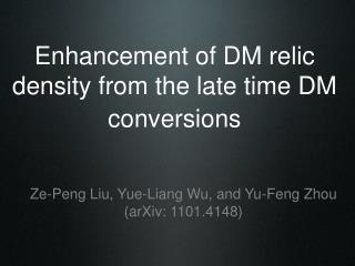 Enhancement of DM relic density from the late time DM conversions