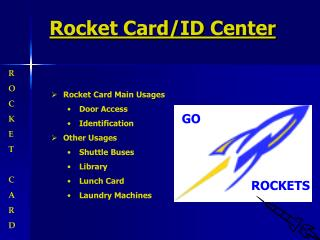 Rocket Card/ID Center