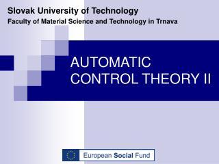 AUTOMATIC CONTROL THEORY II
