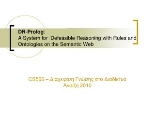 DR-Prolog :  A System for  Defeasible Reasoning with Rules and Ontologies on the Semantic Web