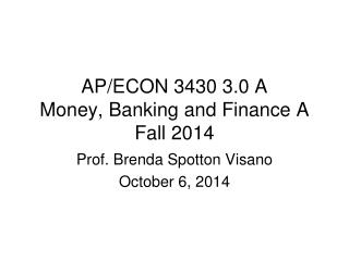 AP/ECON  3430 3.0 A Money, Banking and Finance A Fall  2014