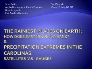 The rainiest places on earth:  how does eastern NC