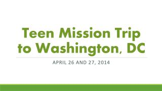 Teen Mission Trip to Washington, DC