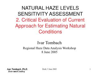 Ivar Tombach Regional Haze Data Analysis Workshop  8 June 2005