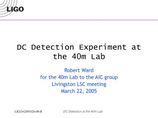 DC Detection Experiment at the 40m Lab