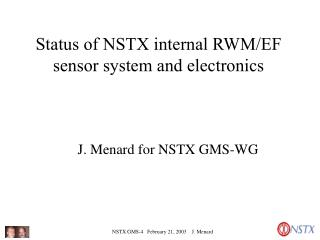 Status of NSTX internal RWM/EF  sensor system and electronics
