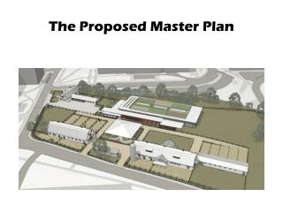 The Proposed Master Plan