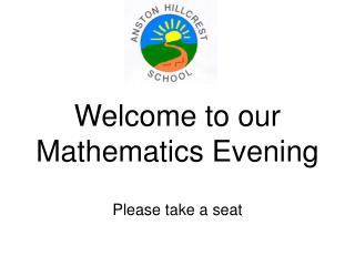 Welcome to our  Mathematics Evening