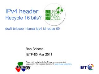 IPv4 header:  Recycle 16 bits? draft-briscoe-intarea-ipv4-id-reuse-00