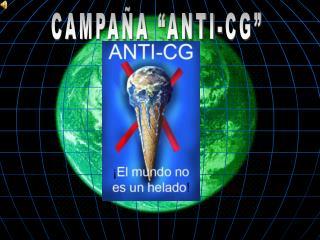 """CAMPAÑA """"ANTI-CG"""""""