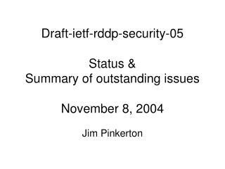 Draft-ietf-rddp-security-05 Status &  Summary of outstanding issues  November 8, 2004